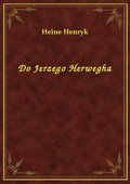 Do Jerzego Herwegha - ebook