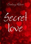 Secret love - ebook