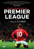 Wayne Rooney. Moja dekada w Premier League - ebook