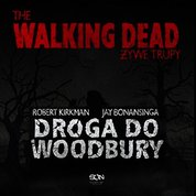: The Walking Dead. Żywe Trupy. Droga do Woodbury - audiobook